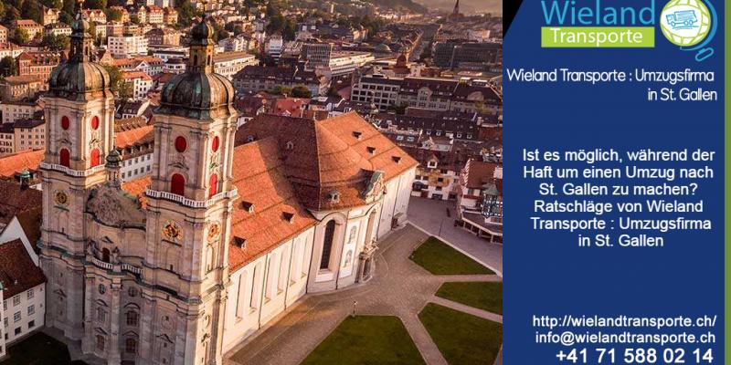 Ist es möglich, während der Haft um einen Umzug nach St. Gallen zu machen? Ratschläge von Wieland Transporte : Umzugsfirma in St. Gallen