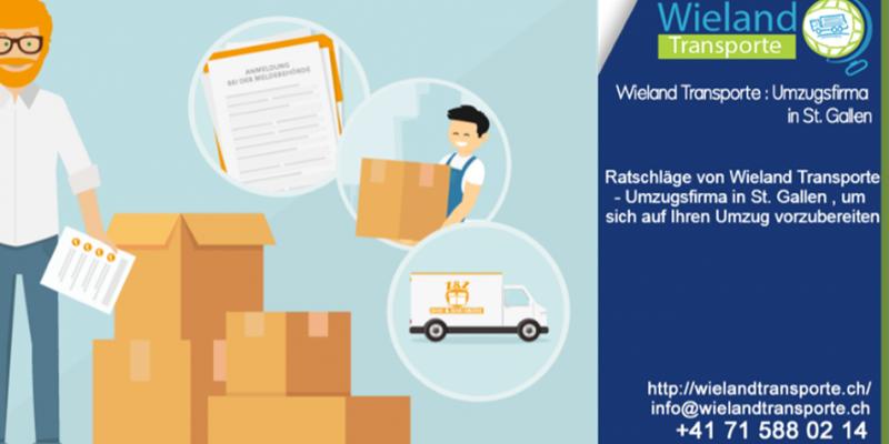 Ratschläge von Wieland Transporte – Umzugsfirma in St. Gallen , um sich auf Ihren Umzug vorzubereiten